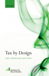 Ebook in inglese Tax By Design: The Mirrlees Review -, -