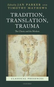 Ebook in inglese Tradition, Translation, Trauma: The Classic and the Modern