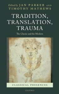 Ebook in inglese Tradition, Translation, Trauma: The Classic and the Modern -, -