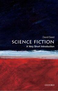 Foto Cover di Science Fiction: A Very Short Introduction, Ebook inglese di David Seed, edito da OUP Oxford