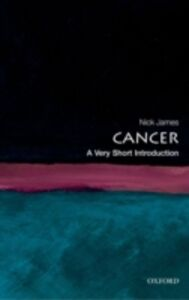 Foto Cover di Cancer: A Very Short Introduction, Ebook inglese di Nick James, edito da OUP Oxford