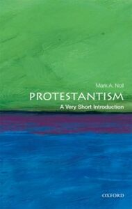 Foto Cover di Protestantism: A Very Short Introduction, Ebook inglese di Mark A. Noll, edito da OUP Oxford