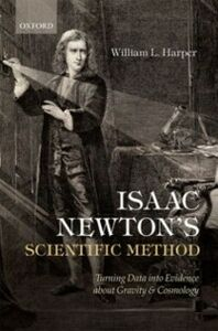 Foto Cover di Isaac Newton's Scientific Method: Turning Data into Evidence about Gravity and Cosmology, Ebook inglese di William L. Harper, edito da OUP Oxford