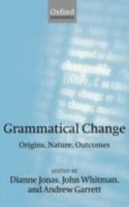 Ebook in inglese Grammatical Change: Origins, Nature, Outcomes -, -