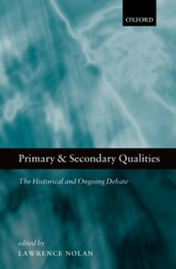 Ebook in inglese Primary and Secondary Qualities: The Historical and Ongoing Debate -, -