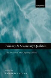 Primary and Secondary Qualities: The Historical and Ongoing Debate
