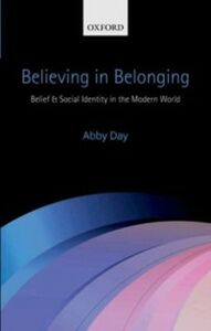 Foto Cover di Believing in Belonging: Belief and Social Identity in the Modern World, Ebook inglese di Abby Day, edito da OUP Oxford