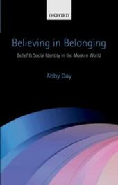 Believing in Belonging: Belief and Social Identity in the Modern World