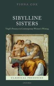 Ebook in inglese Sibylline Sisters: Virgil's Presence in Contemporary Women's Writing Cox, Fiona