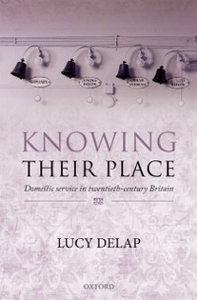 Ebook in inglese Knowing Their Place: Domestic Service in Twentieth-Century Britain Delap, Lucy