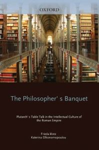 Ebook in inglese Philosopher's Banquet: Plutarch's Table Talk in the Intellectual Culture of the Roman Empire