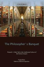 Philosopher's Banquet: Plutarch's Table Talk in the Intellectual Culture of the Roman Empire