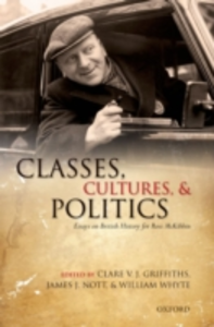 Ebook in inglese Classes, Cultures, and Politics: Essays on British History for Ross McKibbin -, -