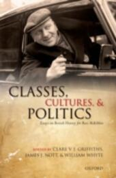 Classes, Cultures, and Politics: Essays on British History for Ross McKibbin