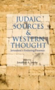 Ebook in inglese Judaic Sources and Western Thought: Jerusalem's Enduring Presence -, -