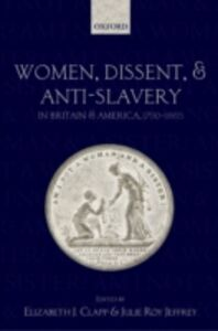 Ebook in inglese Women, Dissent, and Anti-Slavery in Britain and America, 1790-1865 -, -