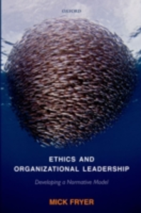 Ebook in inglese Ethics and Organizational Leadership: Developing a Normative Model Fryer, Mick