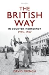 British Way in Counter-Insurgency, 1945-1967