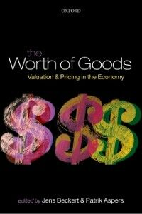 Ebook in inglese Worth of Goods: Valuation and Pricing in the Economy -, -