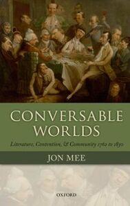 Foto Cover di Conversable Worlds: Literature, Contention, and Community 1762 to 1830, Ebook inglese di Jon Mee, edito da OUP Oxford
