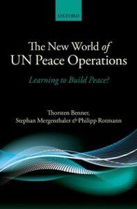 Foto Cover di New World of UN Peace Operations: Learning to Build Peace?, Ebook inglese di AA.VV edito da OUP Oxford