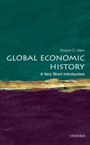Foto Cover di Global Economic History: A Very Short Introduction, Ebook inglese di Robert C. Allen, edito da OUP Oxford