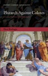Plutarch Against Colotes: A Lesson in History of Philosophy