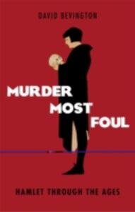 Ebook in inglese Murder Most Foul: Hamlet Through the Ages Bevington, David