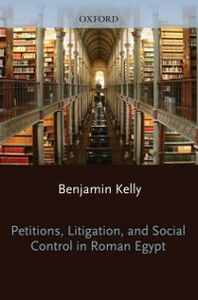 Ebook in inglese Petitions, Litigation, and Social Control in Roman Egypt Kelly, Benjamin