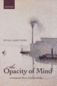 Ebook in inglese Opacity of Mind: An Integrative Theory of Self-Knowledge Carruthers, Peter