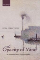 Opacity of Mind: An Integrative Theory of Self-Knowledge