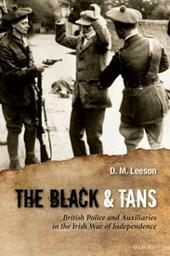 Black and Tans: British Police and Auxiliaries in the Irish War of Independence, 1920-1921