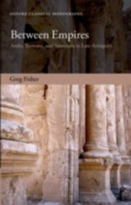 Ebook in inglese Between Empires: Arabs, Romans, and Sasanians in Late Antiquity Fisher, Greg