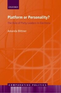 Foto Cover di Platform or Personality?: The Role of Party Leaders in Elections, Ebook inglese di Amanda Bittner, edito da OUP Oxford