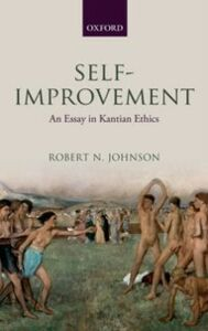 Ebook in inglese Self-Improvement: An Essay in Kantian Ethics Johnson, Robert N.