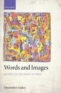 Ebook in inglese Words and Images: An Essay on the Origin of Ideas Gauker, Christopher