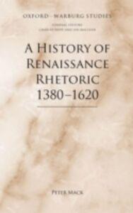 Foto Cover di History of Renaissance Rhetoric 1380-1620, Ebook inglese di Peter Mack, edito da OUP Oxford