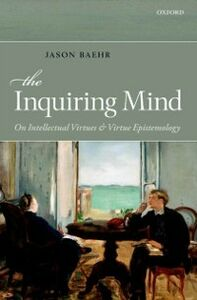 Foto Cover di Inquiring Mind: On Intellectual Virtues and Virtue Epistemology, Ebook inglese di Jason Baehr, edito da OUP Oxford
