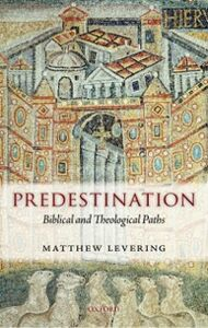 Foto Cover di Predestination: Biblical and Theological Paths, Ebook inglese di Matthew Levering, edito da OUP Oxford