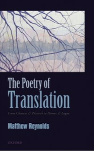 Ebook in inglese Poetry of Translation: From Chaucer & Petrarch to Homer & Logue Reynolds, Matthew