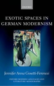 Ebook in inglese Exotic Spaces in German Modernism Gosetti-Ferencei, Jennifer Anna