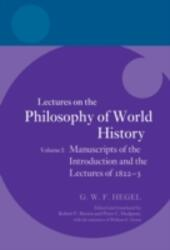 Hegel: Lectures on the Philosophy of World History, Volume I:Manuscripts of the Introduction and the Lectures of 1822-1823