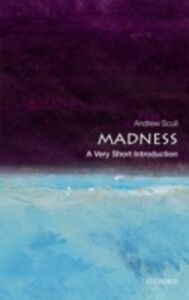 Ebook in inglese Madness: A Very Short Introduction -, -