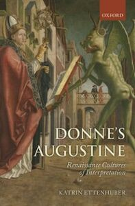Ebook in inglese Donne's Augustine: Renaissance Cultures of Interpretation Ettenhuber, Katrin