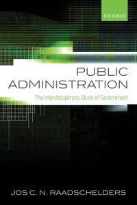 Foto Cover di Public Administration: The Interdisciplinary Study of Government, Ebook inglese di Jos C. N. Raadschelders, edito da OUP Oxford