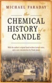 Chemical History of a Candle: With an Introduction by Frank A.J.L. James