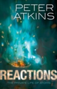 Foto Cover di Reactions: The private life of atoms, Ebook inglese di Peter Atkins, edito da OUP Oxford