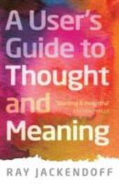 User's Guide to Thought and Meaning