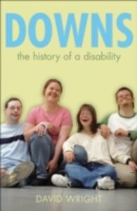 Ebook in inglese Downs The history of a disability Wright, David