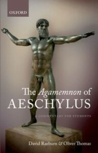 Ebook in inglese Agamemnon of Aeschylus: A Commentary for Students Raeburn, David , Thomas, Oliver